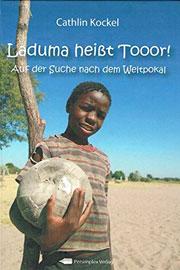 Laduma heißt Tooor