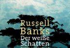 Russell Banks: Der weiße Schatten