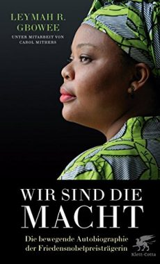 Leymah Roberta Gbowee: Wir sind die Macht