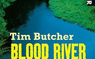 Blood River: Meine Reise ins dunkle Herz des Kongo