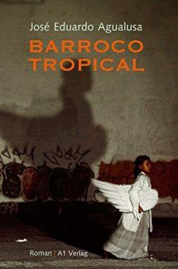 José Eduardo Agualusa: Barroco Tropical