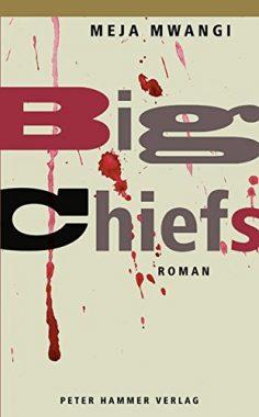 Meja Mwangi: Big Chiefs