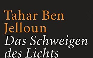 Tahar Ben Jelloun: Das Schweigen des Lichts