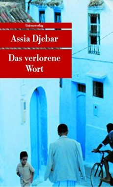 Assia Djebar: Das verlorene Wort