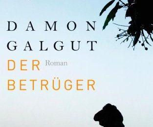 Damon Galgut: Der Betrüger