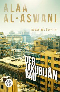 Der Jakubijân-Bau: Roman aus Ägypten