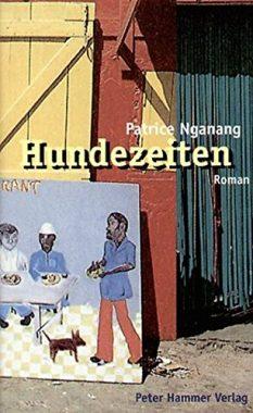 Patrice Nganang: Hundezeiten