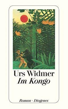 Urs Widmer: Im Kongo
