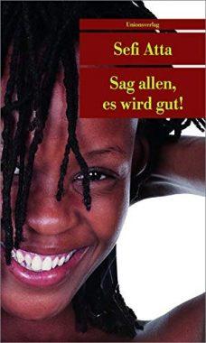 Sefi Atta: Sag allen, es wird gut!