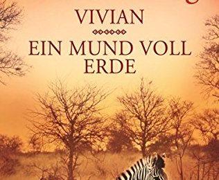 Vivian und Ein Mund voll Erde