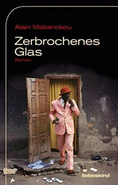 Alain Mabanckou: Zerbrochenes Glas