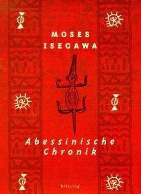 Moses Isegawa: Abessinische Chronik
