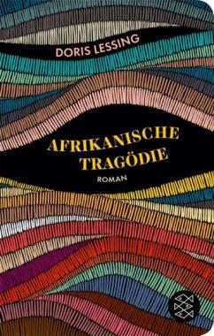 Doris Lessing: Afrikanische Tragödie