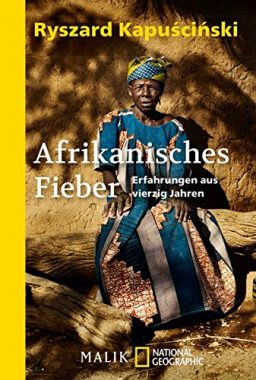 Kapuscinski: Afrikanisches Fieber