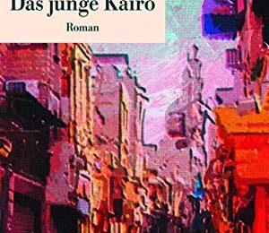 Nagib Machfus: Das junge Kairo