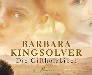 Barbara Kingsolver: Die Giftholzbibel