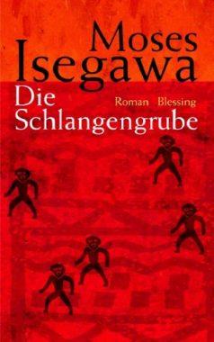 Moses Isegawa: Die Schlangengrube