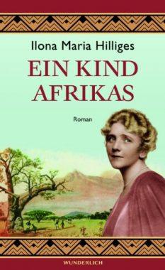 Ilona Maria Hilliges: Ein Kind Afrikas