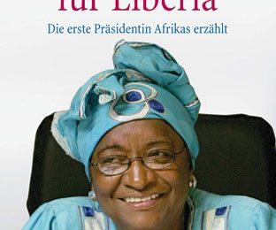 Ellen Johnson Sirleaf: Mein Leben für Liberia