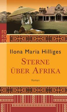 Ilona Maria Hilliges: Sterne über Afrika