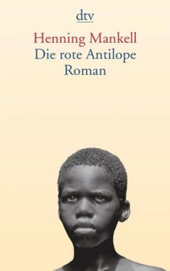 Henning Mankell: Die rote Antilope