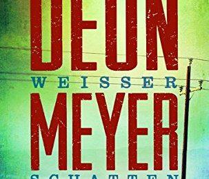 Deon Meyer: Weißer Schatten