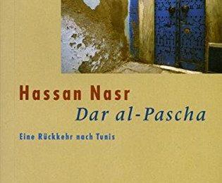 Dar al-Pascha: Eine Rückkehr nach Tunis