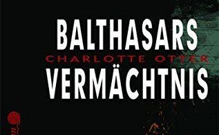 Charlotte Otter: Balthasars Vermächtnis