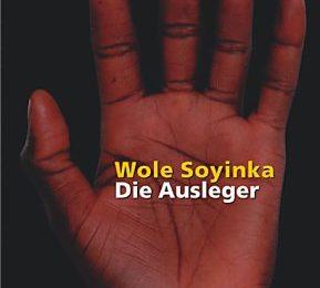 Wole Soyinka: Die Ausleger