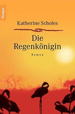 Katherine Scholes: Die Regenkönigin