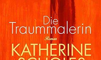 Katherine Scholes: Die Traummalerin