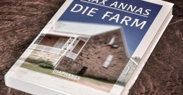 Max Annas: Die Farm