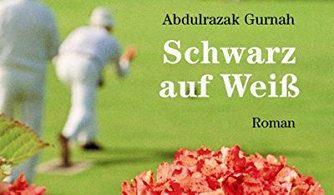 Abdulrazak Gurnah: Schwarz auf Weiß