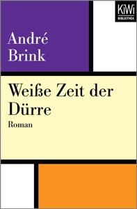 André Brink: Weiße Zeit der Dürre