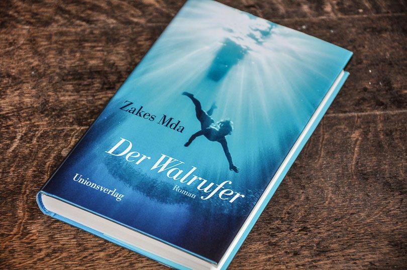 Zakes Mda: Der Walrufer