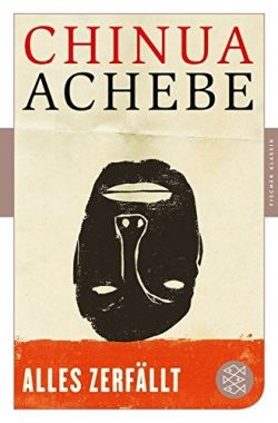 Chinua Achebe: Alles zerfällt