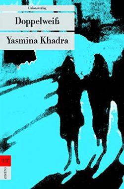 Yasmina Khadra: Doppelweiß