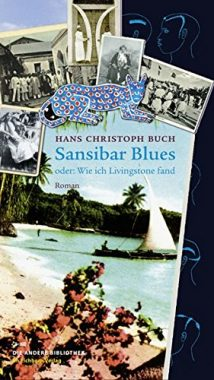 Sansibar Blues oder: Wie ich Livingstone fand