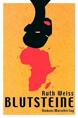 Ruth Weiss: Blutsteine