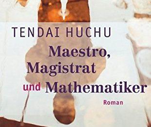 Tendai Huchu: Maestro, Magistrat und Mathematiker