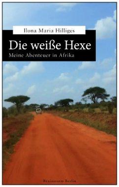 Die weiße Hexe: Mein Leben in Nigeria