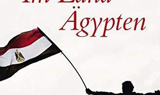 Im Land Ägypten: Am Vorabend der Revolution