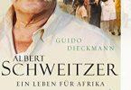 Albert Schweitzer: Ein Leben für Afrika