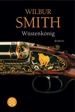 Wilbur Smith: Wüstenkönig