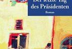 Der letzte Tag des Präsidenten