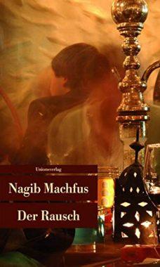 Nagib Machfus: Der Rausch