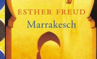 Esther Freud: Marrakesch