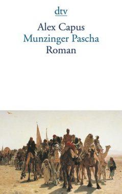 Alex Capus: Munzinger Pascha