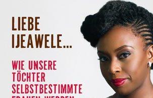 Chimamanda Ngozi Adichie: Liebe Ijeawele